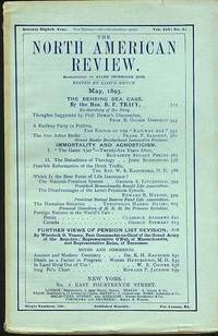 North American Review, Vol. 156, No. 5, May 1893 (No. 438): Behring Sea Case, Immortality and Agnosticism, The Hawaiian Situation, Foreign Nations at the World's Fair, Further Views of Pension List Revision, The.