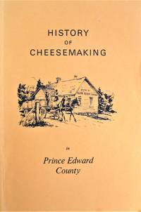 History of Cheesemaking in Price Edward County. (Ontario).