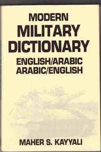 Modern Military Dictionary: English/ Arabic Arabic/ English