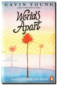 World's Apart Travels in War and Peace