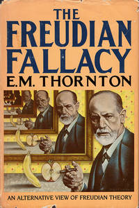 Freudian Fallacy: An Alternative View of Freudian Theory