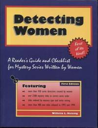 Detecting Women ;  A Readers Guide and Checklist for Mystery Series  Written by Women  A Readers Guide and Checklist for Mystery Series Written  by Women by  Willetta L Heising - Paperback - Signed - 1994 - from E Ridge fine Books and Biblio.com