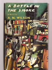 image of A BOTTLE IN THE SMOKE: A NOVEL