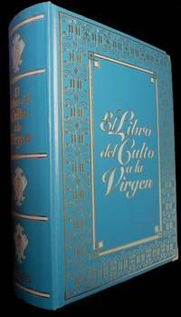 El Libro Del Culto a La Virgen (Book of the Devotions to the Virgin Mary)