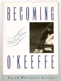 image of BECOMING O'KEEFFE: THE EARLY YEARS