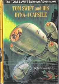 Tom Swift and His Dyna-4 Capsule by  Victor Appleton II - 1st Edition - 1970 - from Caerwen Books and Biblio.com
