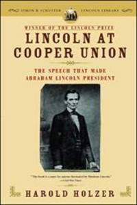 Lincoln at Cooper Union: The Speech That Made Abraham Lincoln President (Simon & Schuster...