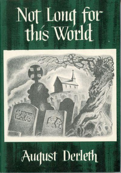 Sauk City, Wisconsin: Arkham House: Publishers, 1948. Octavo, cloth. First edition. 2067 copies prin...