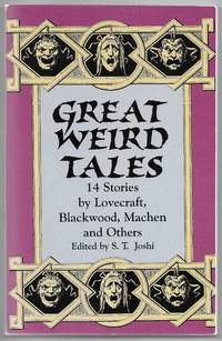 Great Weird Tales: 14 Stories by Lovecraft, Blackwood, Machen and Others