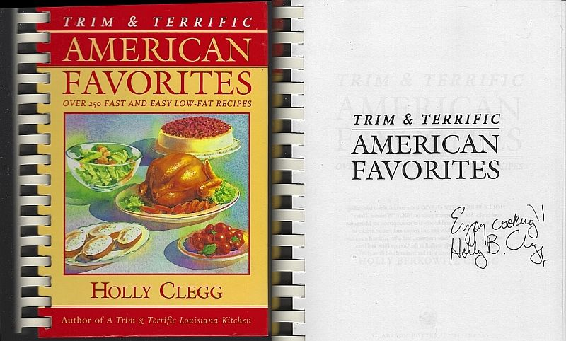 TRIM & TERRIFIC AMERICAN FAVORITES Over 250 Fast and Easy Low-Fat Recipes, Clegg, Holly