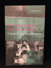 image of Reconciliation and the Way Forward; Collected Essays and Personal Reflections