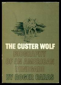 THE CUSTER WOLF - Biography of an American Renegade