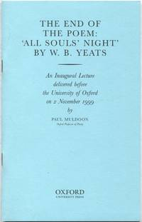 """The End of the Poem: """"All Soul's Night """" By W. B. Yeats An Inaugural Lecture Delivered Before the University of Oxford on 2 November, 1999"""