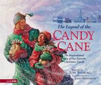 image of The Legend of the Candy Cane : The Inspirational Story of Our Favorite Christmas Candy