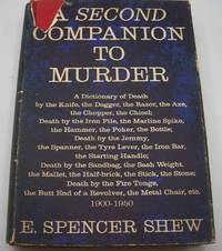 image of A Second Companion to Murder: A Dictionary of Death...1900-1950