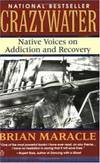 Crazywater: Native Voices on Addiction and Recovery by Brian Maracle - Paperback - 1994-09-06 - from Books Express and Biblio.com