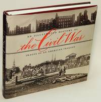 An Illustrated History of the Civil War by  Brian C  William J.; POHANKA  - First edition  - 2000  - from Bluebird Books (SKU: 77350)