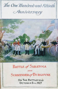 image of One Hundred and Fiftieth Anniversary of the Battle of Saratoga and the  Surrender of Burgoyne