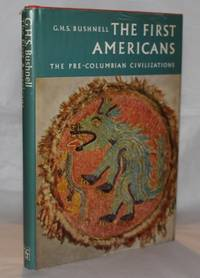 The First Americans: The Pre-Columbian Civilizations (Library of the Early Civilizations)