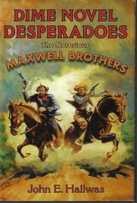 image of DIME NOVEL DESPERADOES, The Notorious Maxwell Brothers