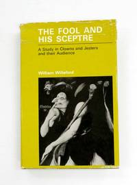image of The Fool and His Sceptre A Study in Clowns and Jesters and Their Audience