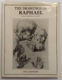 THE DRAWINGS OF RAPHAEL WITH A COMPLETE CATALOG by Paul Joannides