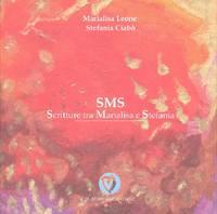 SMS: scritture tra Marialisa e Stefania
