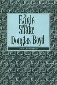 Eagle and the Snake, The