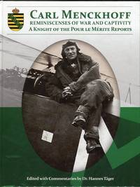 Carl Menckhoff: Reminiscences of War and Captivity: A Knight of the Pour le Merite Reports