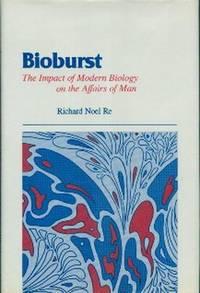 Bioburst. The Impact of Modern Biology On The Affairs of Man