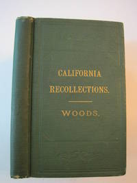 Recollections of Pioneer Work in California [Cover Title: California Recollections]