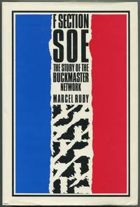 F Section, SOE: The Buckmaster Networks by RUBY, Marcel - 1988