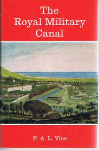 The Royal Military Canal (Inland Waterways Histories)