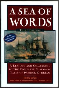 A Sea of Words, Third Edition: A Lexicon and Companion to the Complete Seafaring Tales of Patrick...