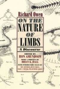 On the Nature of Limbs: A Discourse by Richard Owen - Hardcover - 2008-01-15 - from Books Express (SKU: 0226641945)