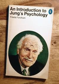 AN INTRODUCTION TO JUNG'S PSYCHOLOGY : (Pelican) by  Frieda Fordham  - Paperback  - 3rd Edition, First Thus   - 1966  - from 100 POCKETS (SKU: 018028)