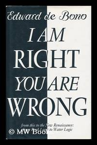 I Am Right, You Are Wrong : from This to the New Renaissance : from Rock Logic to Water Logic