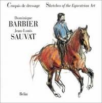 Croquis de Dressage Sketches of the Equestrian Art
