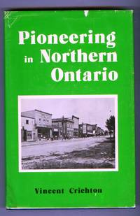 image of Pioneering in Northern Ontario: History of the Chapleau District