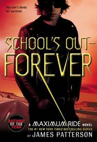 School's Out Forever (Maximum Ride)