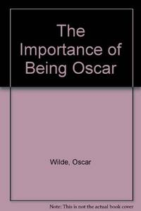 The Importance of Being Oscar by  Oscar Wilde - Paperback - from World of Books Ltd and Biblio.com