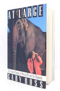 At Large: The Fugitive Odyssey of Murray Hill and His Elephants by  Charles Ross - First Edition. - 1992 - from The Parnassus BookShop and Biblio.com