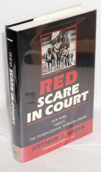 Red Scare in Court: New York versus the International Workers Order