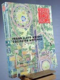 Frank Lloyd Wright Collected Writings, Vol. 5: 1949-1959