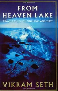 image of From Heaven Lake : Travels Through Sinkiang and Tibet