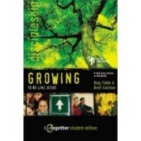 GROWING to Be Like Jesus--Student Edition: 6 Small Group Sessions on Discipleship (Life Together)