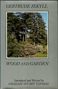 image of Wood And Garden: Notes And Thoughts, Practical And Critical, Of A Working Amateur