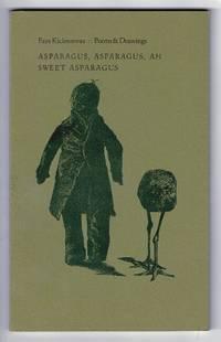 Asparagus, asparagus, ah sweet asparagus: poems & drawings