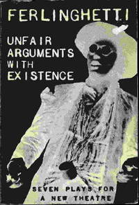 image of UNFAIR ARGUMENTS WITH EXISTENCE: Seven Plays for a New Theatre.