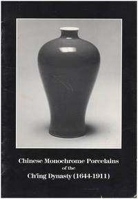 Chinese Monochrome Porcelains of the Ch'ing Dynasty (1644-1911)